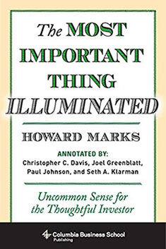 The Most Important Thing Illuminated: Uncommon Sense for the Thoughtful Investor by Howard Marks investing book
