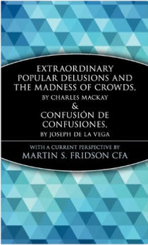 Extraordinary Popular Delusions and the Madness of Crowds by Charles Mackay book cover