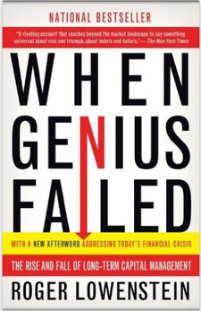 When Genius Failed: The Rise and Fall of Long-Term Capital Management by Roger Lowenstein book cover